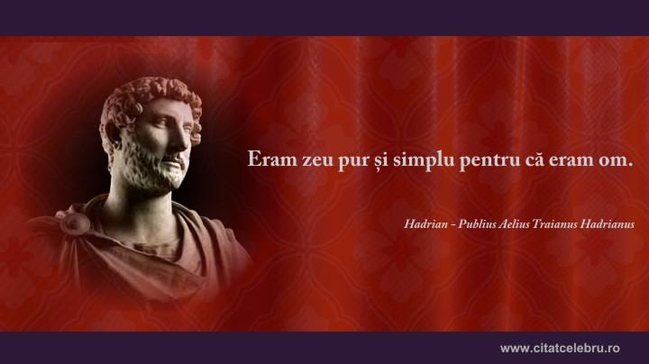 hadrian despre om