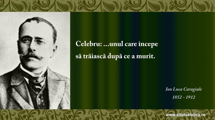 Ion Luca Caragiale - despre ce inseamna celebru