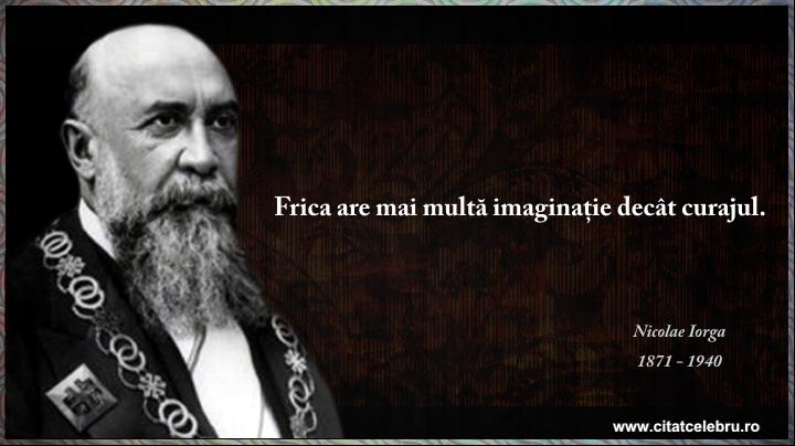 Nicolae Iorga - despre frica si curaj